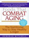 Foods That Combat Aging (eBook): The Nutritional Way to Stay Healthy Longer