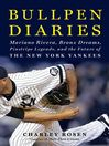 Bullpen Diaries (eBook): Mariano Rivera, Bronx Dreams, Pinstripe Legends, and the Future of the New York Yankees