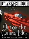 Out On the Cutting Edge (eBook): Matthew Scudder Series, Book 7