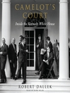 Camelot's Court (MP3): Inside the Kennedy White House