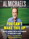 You Can't Make This Up (MP3): Miracles, Memories, and the Perfect Marriage of Sports and Television