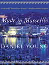Made in Marseille (eBook): Food and Flavors from France's Mediterranean Seaport