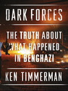 Dark Forces (eBook): The Truth About What Happened in Benghazi