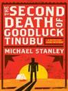 The Second Death of Goodluck Tinubu (eBook): Detective Kubu Series, Book 2