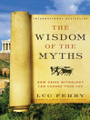 The Wisdom of the Myths (eBook): How Greek Mythology Can Change Your Life