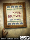 Leaves Brown (eBook): Short Story