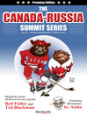 The Canada-Russia Summit Series 40th Anniversary Special (eBook): Dispatches from Montreal hockey legends Red Fisher and Ted Blackman Featuring illustrations by Aislin