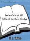 Battle of the Dum Diddys (eBook): Rotten School Series, Book 12