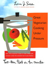 Great Vegetarian Cooking Under Pressure (eBook)