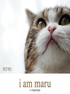 I Am Maru (eBook)