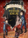 The Mysterious Howling (MP3): The Incorrigible Children of Ashton Place Series, Book 1