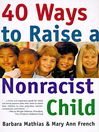 40 Ways to Raise a Nonracist Child (eBook)