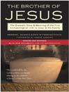 The Brother of Jesus (eBook): The Dramatic Story & Meaning of the First Archaeological Link to Jesus & His Family