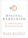 Digital Barbarism (eBook): A Writer's Manifesto