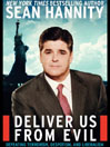 Deliver Us From Evil (eBook): Defeating Terrorism, Despotism, and Liberalism