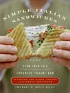 Simple Italian Sandwiches (eBook): Recipes from America's Favorite Panini Bar