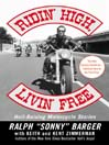 Ridin' High, Livin' Free (eBook): Hell-Raising Motorcycle Stories