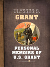 Personal Memoirs of U.S. Grant (eBook)