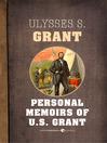 Personal Memoirs of U.S. Grant (eBook)