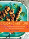 Savory Sweet Life (eBook): 100 Simply Delicious Recipes for Every Family Occasion