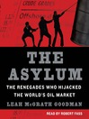 The Asylum (MP3): The Renegades Who Hijacked the World's Oil Market