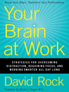 Your Brain at Work (eBook): Strategies for Overcoming Distraction, Regaining Focus, and Working Smarter All Day Long