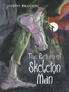 The Return of Skeleton Man (eBook)