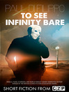 To See Infinity Bare (eBook): Short Story