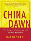 China Dawn (eBook): The Story of a Technology and Business Revolution
