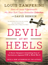 Devil at My Heels (eBook): A Heroic Olympian's Astonishing Story of Survival as a Japanese POW in World War II
