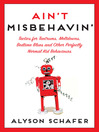 Ain't Misbehavin' (eBook): Tactics for Tantrums, Meltdowns, Bedtime Blues and Other Perfectly Normal Kid Behaviors