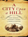 A City Upon a Hill (eBook): How Sermons Changed the Course of American History