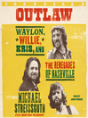 Outlaw (MP3): Waylon, Willie, Kris, and the Renegades of Nashville