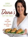 Dana's Top Ten Table (eBook): 200 Fresh Takes on Family-Favourite Meals