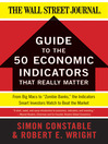 "The WSJ Guide to the Fifty Economic Indicators That Really Matter (eBook): From Big Macs to ""Zombie Banks,"" the Indicators Smart Investors Watch to Beat the Market"