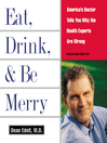 Eat, Drink, & Be Merry (MP3): America's Doctor Tells You Why the Health Experts Are Wrong