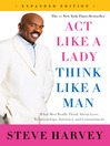 Act Like a Lady, Think Like a Man, Expanded Edition (eBook): What Men Really Think About Love, Relationships, Intimacy, and Commitment