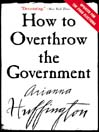 How to Overthrow the Government (eBook)