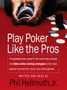 Play Poker Like the Pros (MP3): The Greatest Poker Player in the World Today Reveals His Million-Dollar-Winning Strategies to the Most Popular Tournament, Home, and Online Games