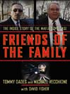 Friends of the Family (eBook): The Inside Story of the Mafia Cops Case