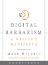 Digital Barbarism (MP3): A Writer's Manifesto