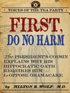 First, Do No Harm (eBook): The President's Cousin Explains Why His Hippocratic Oath Requires Him to Oppose Obamacare