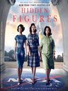 Hidden figures [the American dream and the untold story of the black women mathematicians who helped win the space race]