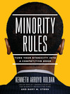 Minority Rules (eBook): Turn Your Ethnicity Into a Competitive Edge