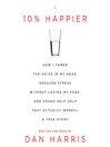 10% Happier (MP3): How I Tamed the Voice in My Head, Reduced Stress Without Losing My Edge, and Found a Self-Help That Actually Works--A True Story