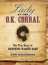 Lady at the O.K. Corral (eBook): The True Story of Josephine Marcus Earp