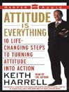 Attitude is Everything (MP3): 10 Life-Changing Steps to Turning Attitude into Action