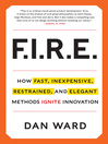 FIRE (eBook): How Fast, Inexpensive, Restrained, and Elegant Methods Ignite Innovation