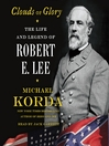 Clouds of Glory (MP3): The Life and Legend of Robert E. Lee