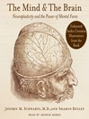 The Mind and the Brain (MP3): Neuroplasticity and the Power of Mental Force